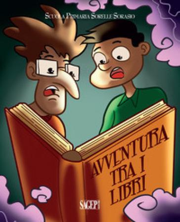 Avventura tra i libri - Scuola primaria Sorelle Sorasio  