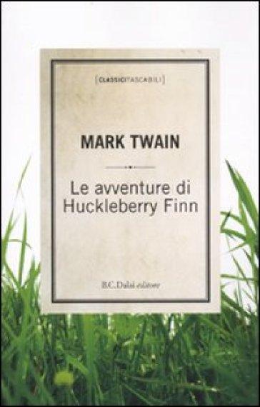 Avventure di Huckleberry Finn (Le) - Mark Twain  