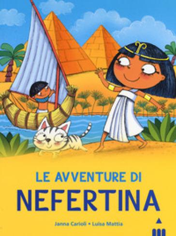 Avventure di Nefertina. All'ombra delle piramidi. 1. - Janna Carioli |