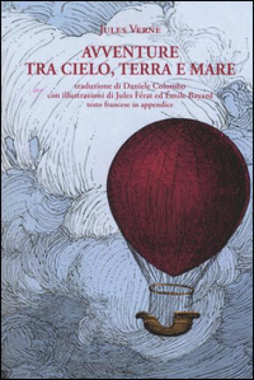 Avventure tra cielo, terra e mare - Jules Verne   Rochesterscifianimecon.com