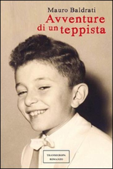 Avventure di un teppista - Mauro Baldrati |