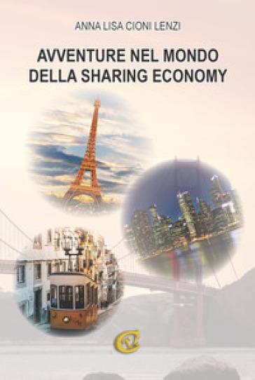 Avventure nel mondo della sharing economy - Annalisa Cioni Lenzi | Ericsfund.org
