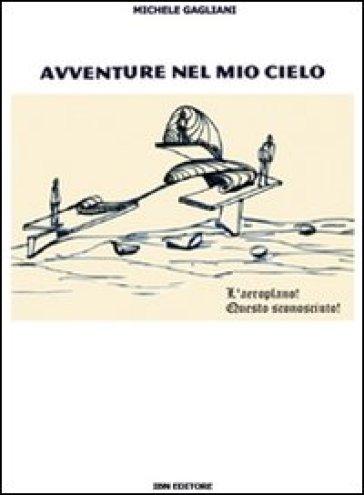 Avventure nel mio cielo - Michele Gagliani pdf epub