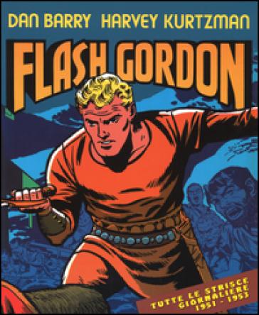 Avventure nello spazio. Tutte le strisce giornaliere 1951-1953. Flash Gordon - Dan Barry |
