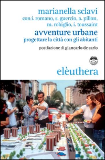 Avventure urbane. Progettare la città con gli abitanti - Marianella Sclavi  