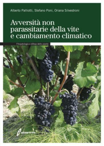 Avversità non parassitarie della vite e cambiamento climatico - Alberto Palliotti |