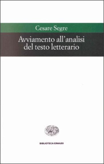 Avviamento all'analisi del testo letterario - Cesare Segre | Ericsfund.org