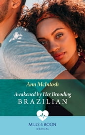 Awakened By Her Brooding Brazilian (Mills & Boon Medical) (A Summer in São Paulo, Book 1)