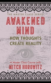 Awakened Mind (Master Class Series)