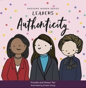 Awesome Women Series-LEADERS: Authenticity