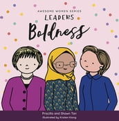 Awesome Women Series-LEADERS: Boldness