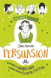 Awesomely Austen - Illustrated and Retold: Jane Austen s  Persuasion