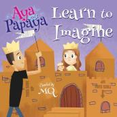 Aya and Papaya Learn to Imagine