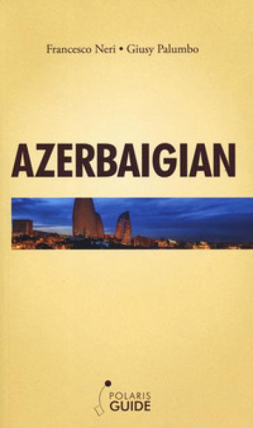 Azerbaigian - Francesco Neri | Rochesterscifianimecon.com