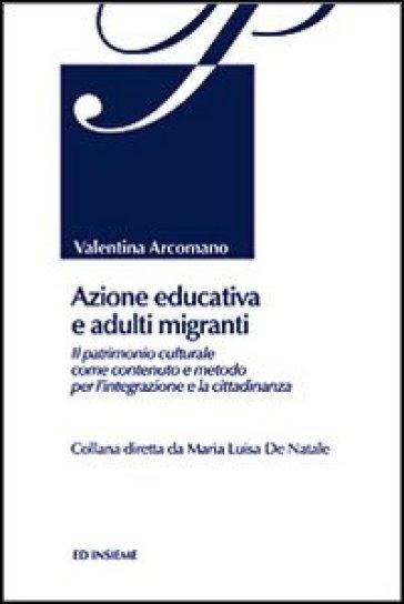 Azione educativa e adulti migranti - Valentina Arcomano |