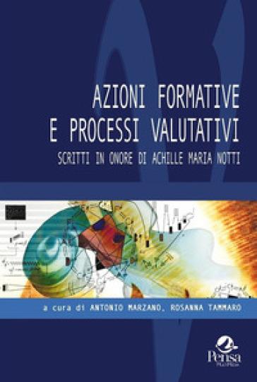 Azioni formative e processi valutativi. Scritti in onore di Achille Maria Notti - A. Marzano pdf epub