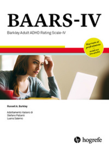 BAARS-IV. Barkley adult ADHD rating scale-IV. Ediz. a spirale