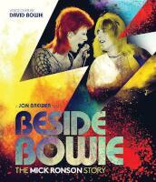 BESIDE BOWIE: THE MICK RONSON STORY (Blu-Ray)