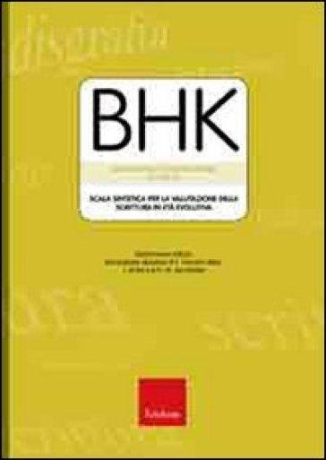 BHK. Scala sintetica per la valutazione della scrittura in età evolutiva - Lisa Hamstra-Bletz |