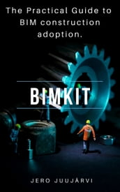 BIMKIT: The Practical Guide to BIM construction adoption