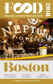 BOSTON - 2018 - The Food Enthusiast s Complete Restaurant Guide