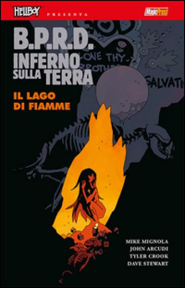 B.P.R.D. Inferno sulla Terra. 8: Il lago di fiamme - Mike Mignola | Rochesterscifianimecon.com