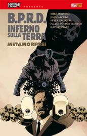 B.P.R.D. Inferno sulla Terra. 12: Metamorfosi - Mike Mignola, John Arcudi