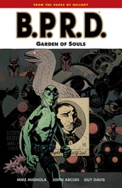 B.P.R.D. Volume 7: Garden of Souls