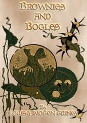 BROWNIES AND BOGLES - Background and Insights to the Little People