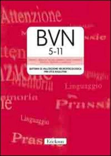 BVN 5-11. Batteria di valutazione neuropsicologica per l'età evolutiva. Con CD-ROM