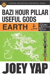 BaZi Hour Pillar Useful Gods - Earth: An Exploration into Your BaZi Code