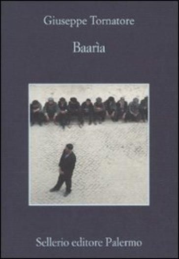 Baarìa - Giuseppe Tornatore |