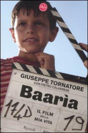 Baarìa. Il film della mia vita - Pietro Calabrese  
