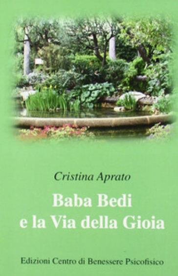 Baba Bedi e la via della gioia - Cristina Aprato | Rochesterscifianimecon.com