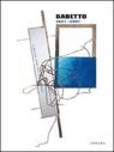 Babetto. Opere 1967-2007. Catalogo della mostra. (Firenze, 15 giugno-23 settembre 2007). Ediz. italiana e inglese - O. Casazza | Jonathanterrington.com