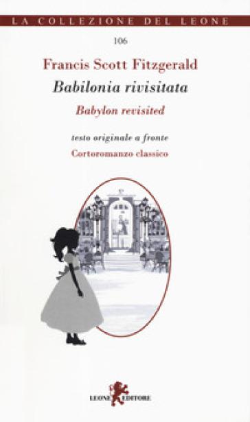 Babilonia rivisitata-Babylon revisited. Ediz. bilingue - Francis Scott Fitzgerald | Rochesterscifianimecon.com