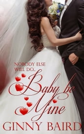 Baby, Be Mine (Holiday Brides Series, Book 5)