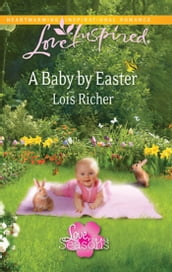 A Baby By Easter (Mills & Boon Love Inspired) (Love For All Seasons, Book 2)