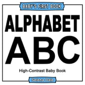 Baby  First Book: Alphabet: High-Contrast Black And White Baby Book