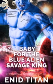 Baby For The Blue Alien Savage King