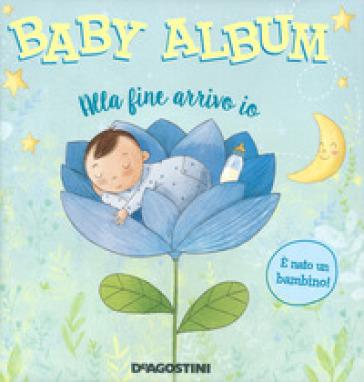 Baby album. Alla fine arrivo io. E nato un bambino!
