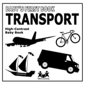 Baby s First Book: Transport: High-Contrast Black And White Baby Book