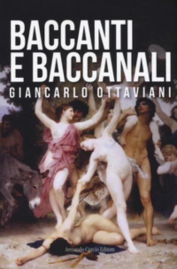 Baccanti e baccanali - Giancarlo Ottaviani |