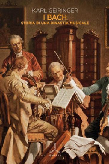 I Bach. Storia di una dinastia musicale - Karl Geiringer | Ericsfund.org