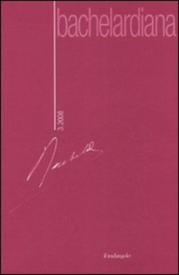 Bachelardiana (2008). 3.Immaginale - V. Chiore |