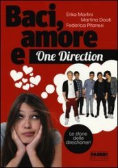 Baci, amore & One Direction. Le storie delle directioner!