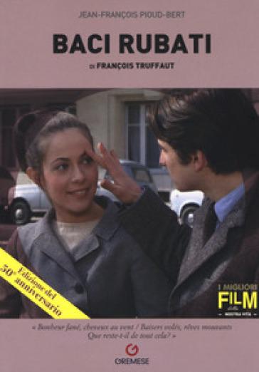 Baci rubati di François Truffaut - Jean-François Pioud-Bert | Rochesterscifianimecon.com
