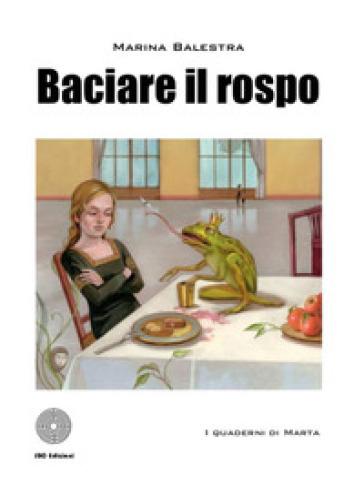 Baciare il rospo - Marina Balestra | Ericsfund.org