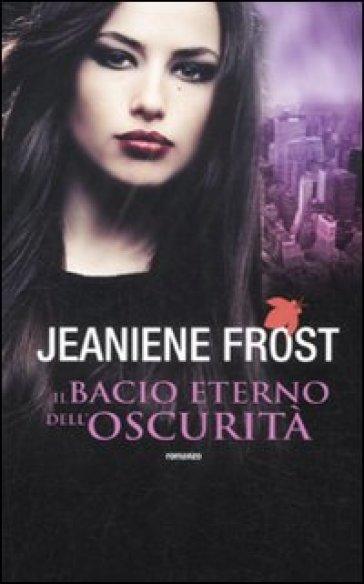 Bacio eterno dell'oscurità - Jeaniene Frost | Jonathanterrington.com