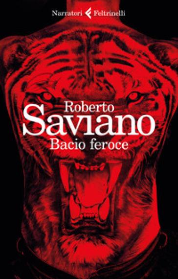 Bacio feroce - Roberto Saviano |